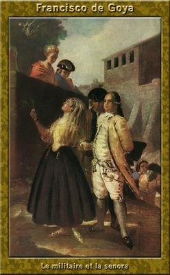 PO Vp S1 12 Francisco de Goya Le militaire et la Senora