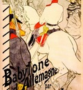 lautrec babylone dallemagne poster for the german babylon