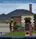 Posting to Sell My House in Houston